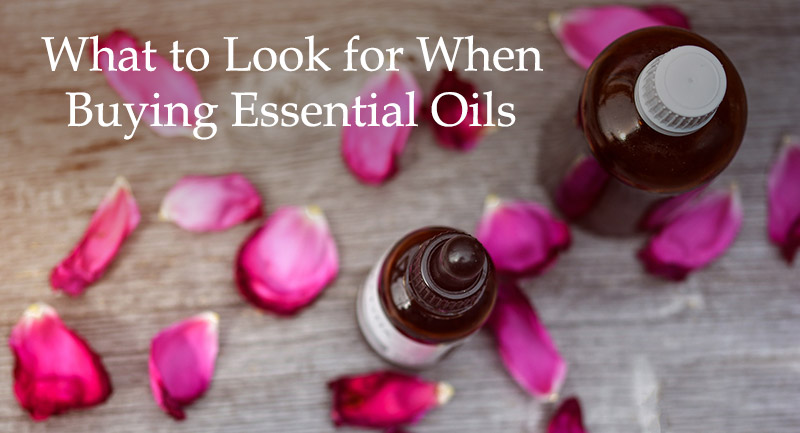 What to Look for When Buying Essential Oils