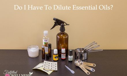 Do I Have To Dilute Essential Oils?